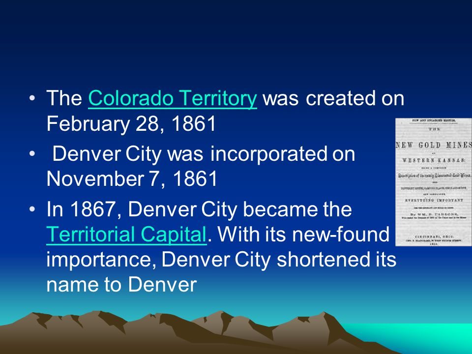 The Colorado Territory was created on February 28, 1861