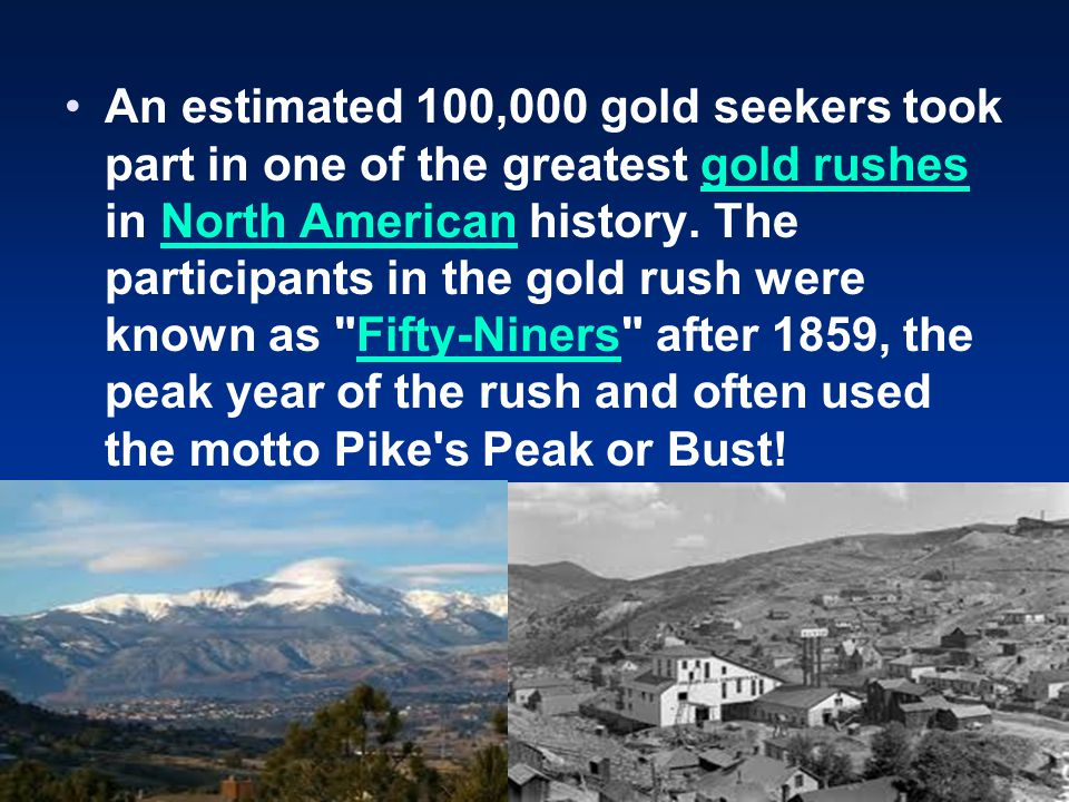 An estimated 100,000 gold seekers took part in one of the greatest gold rushes in North American history.
