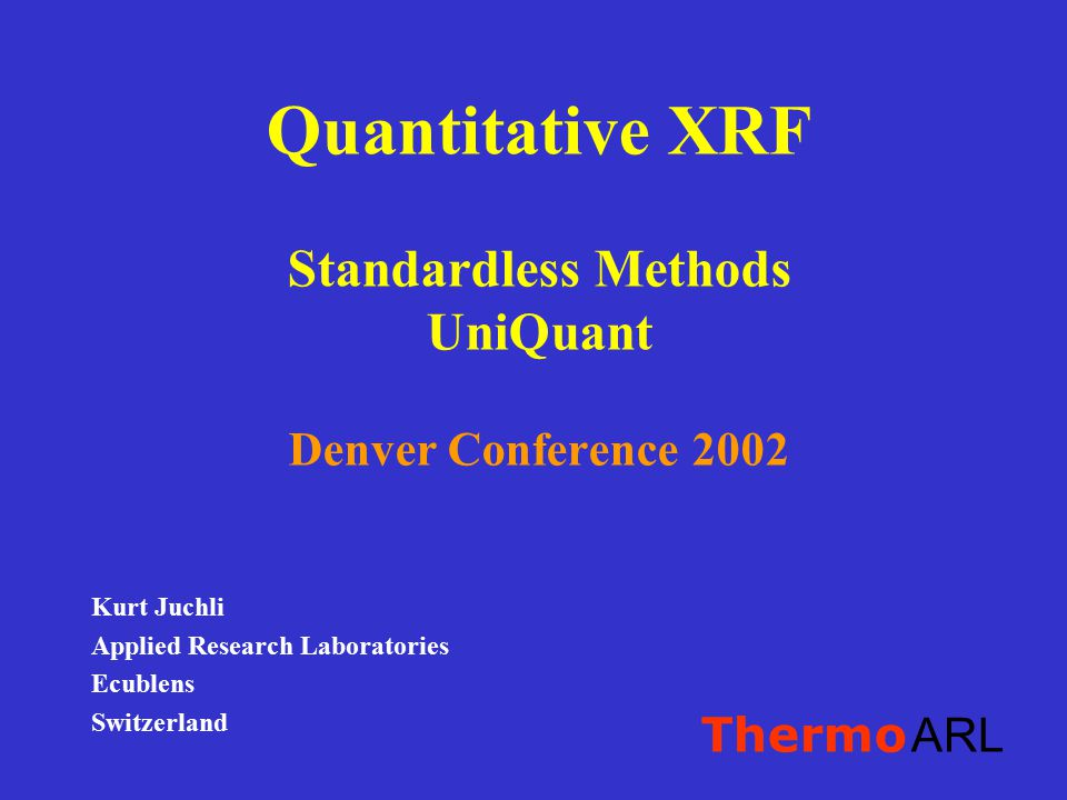 Quantitative XRF Standardless Methods UniQuant Denver Conference 2002