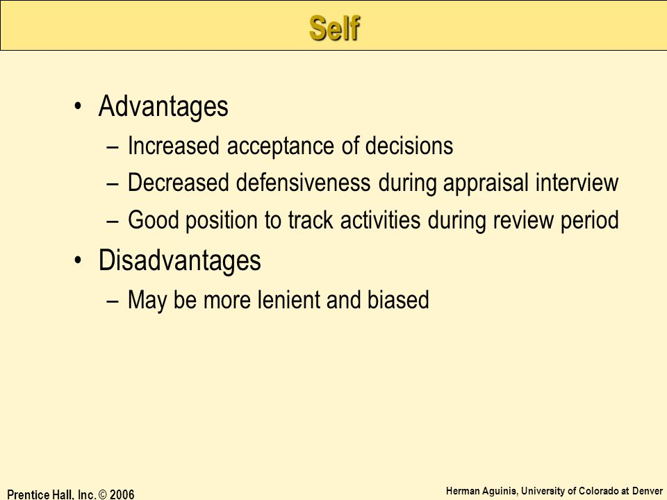 Self Advantages Disadvantages Increased acceptance of decisions