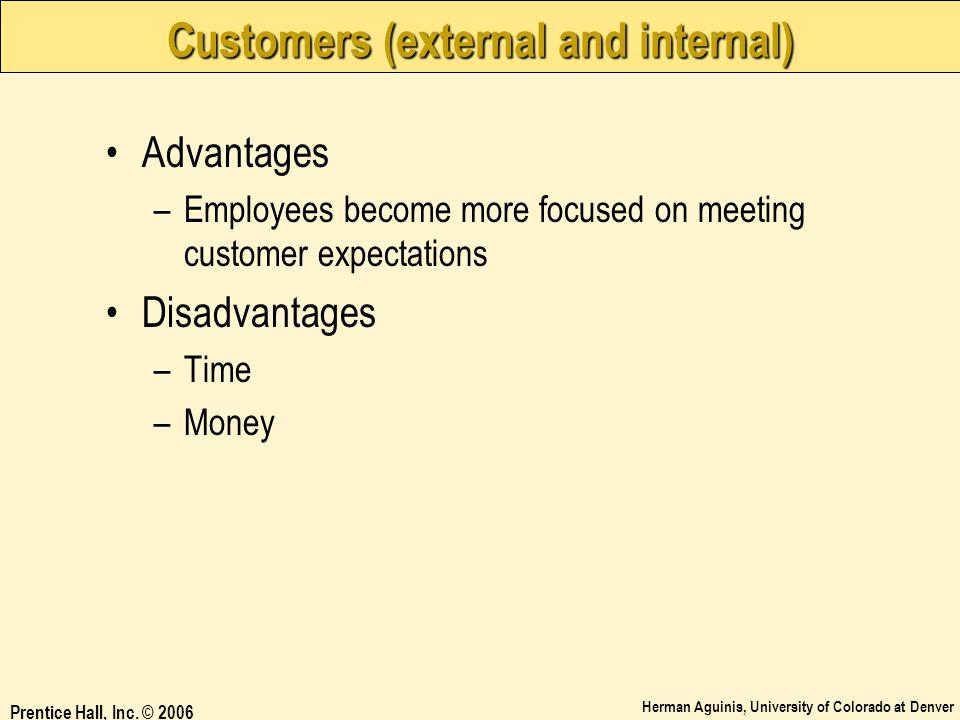 Customers (external and internal)