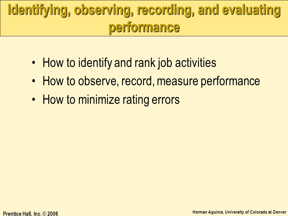 Identifying, observing, recording, and evaluating performance