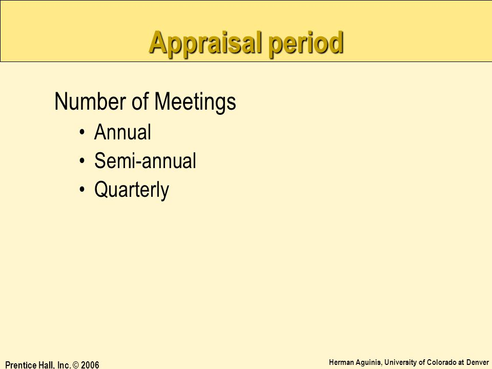 Appraisal period Number of Meetings Annual Semi-annual Quarterly