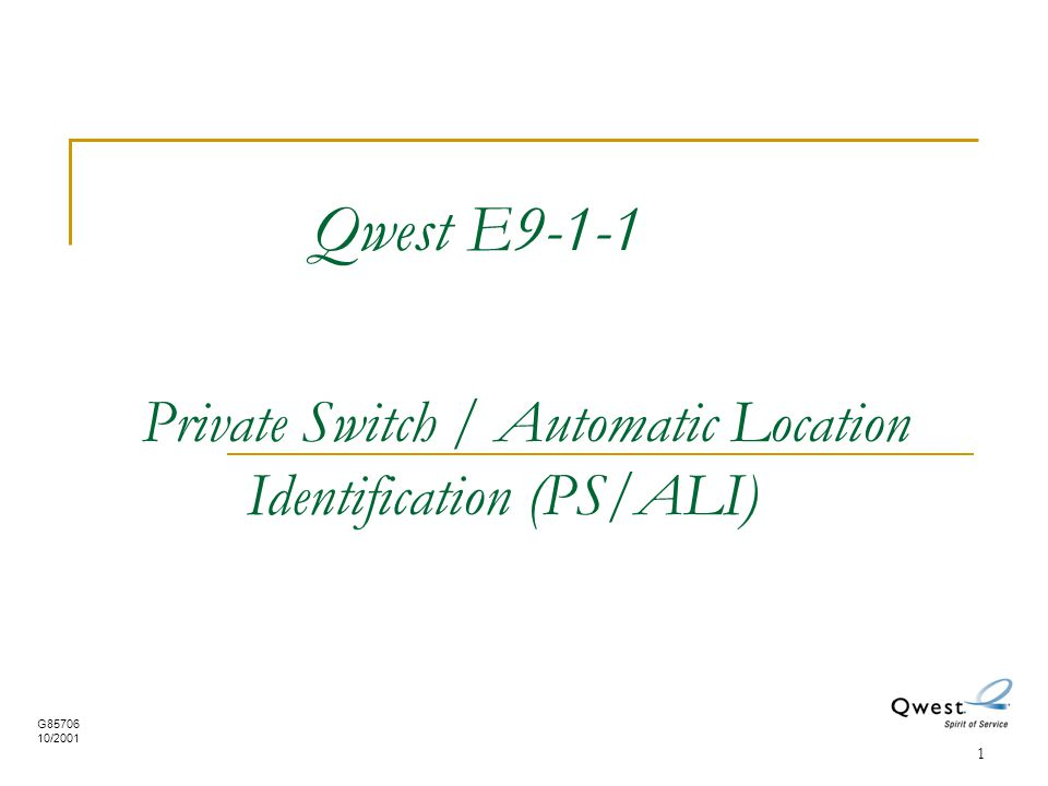 Qwest E9-1-1. Private Switch / Automatic Location