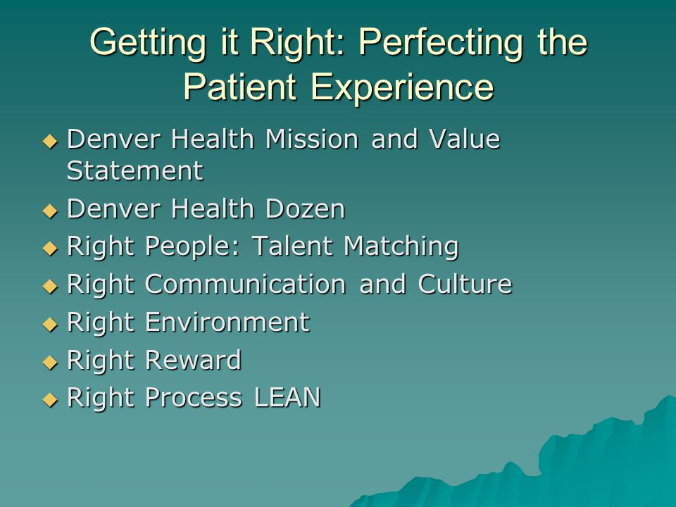 Getting it Right: Perfecting the Patient Experience