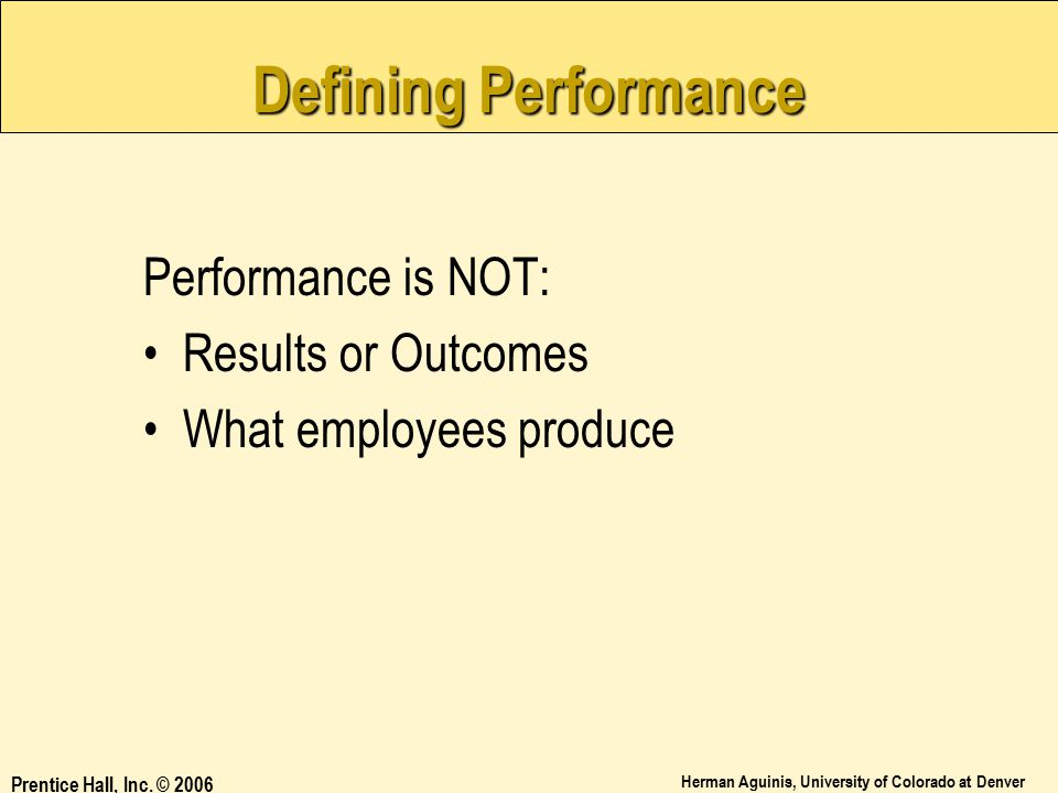 Defining Performance Performance is NOT: Results or Outcomes