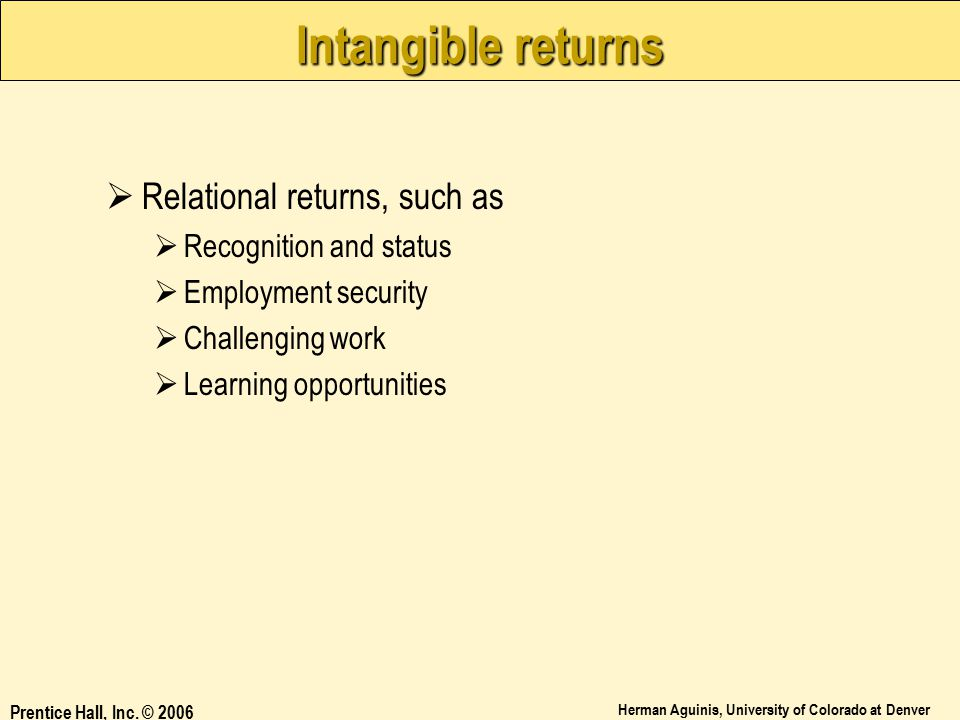 Intangible returns Relational returns, such as Recognition and status