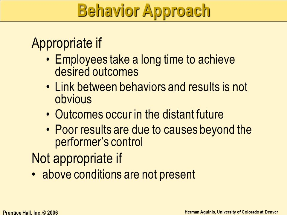 Behavior Approach Appropriate if Not appropriate if