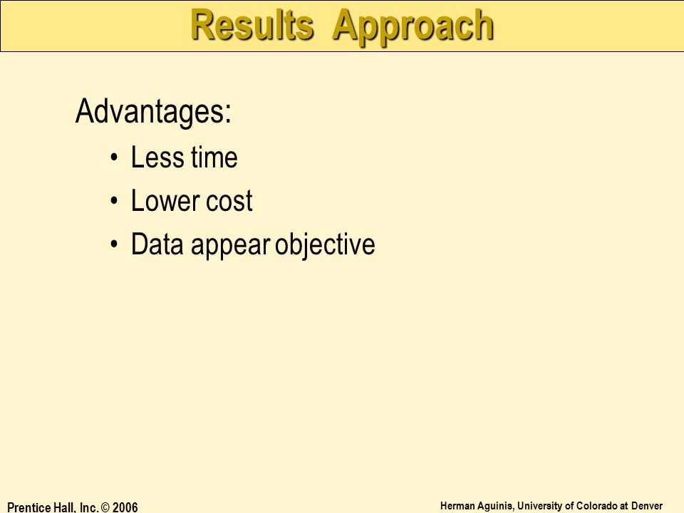 Results Approach Advantages: Less time Lower cost