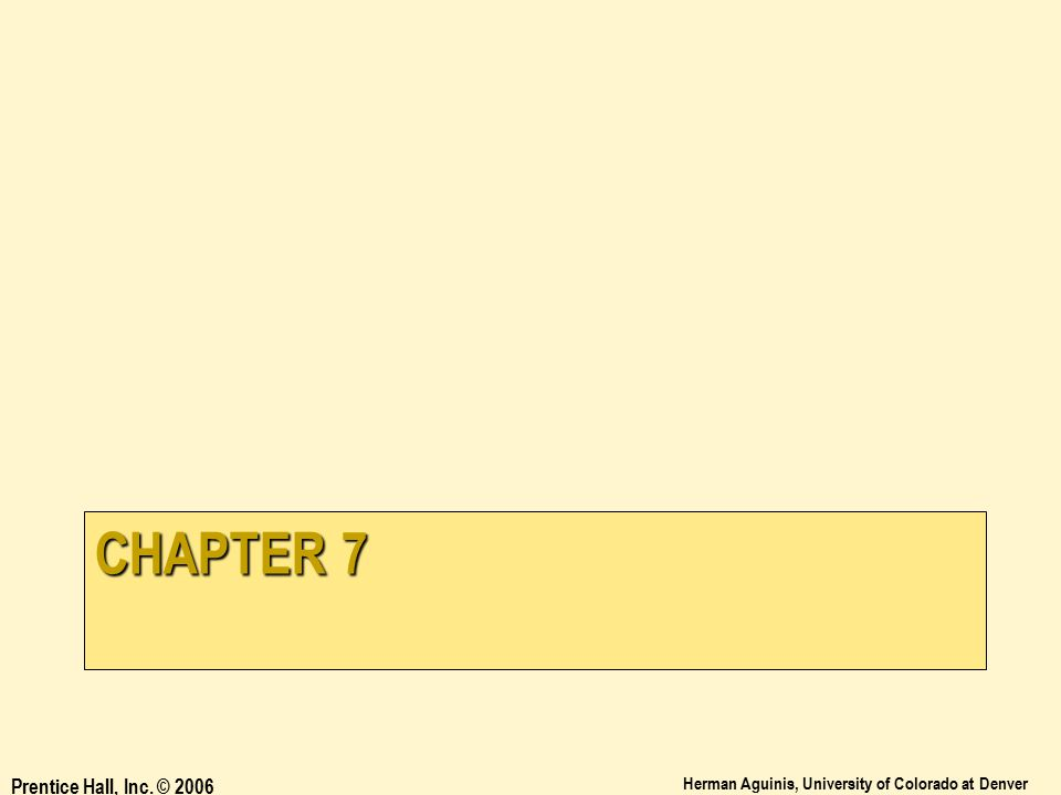Chapter 7 Prentice Hall, Inc. © 2006