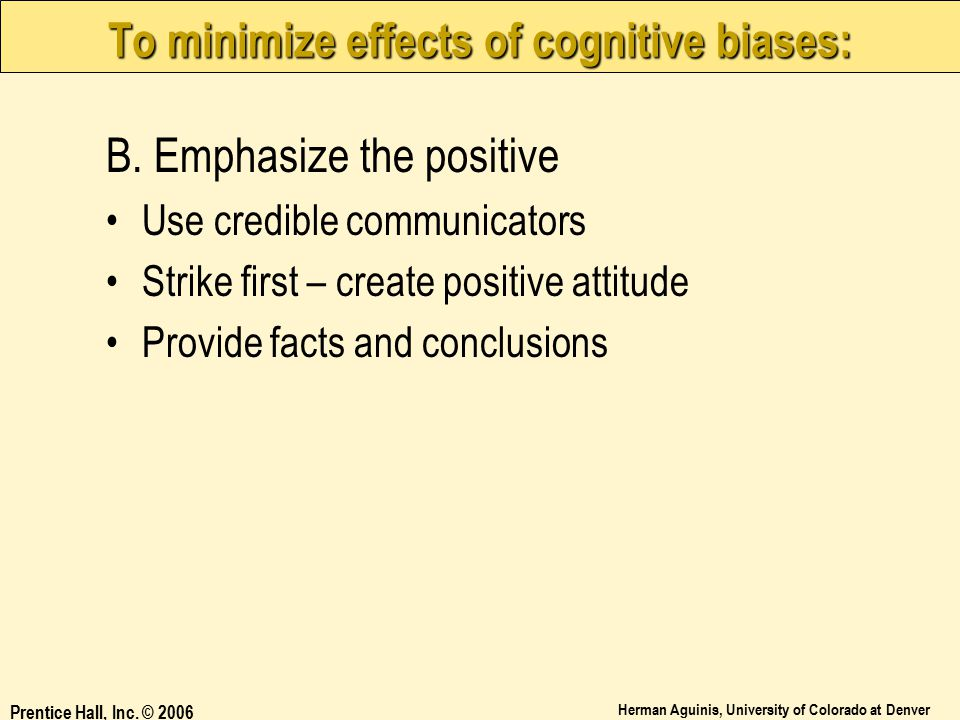 To minimize effects of cognitive biases: