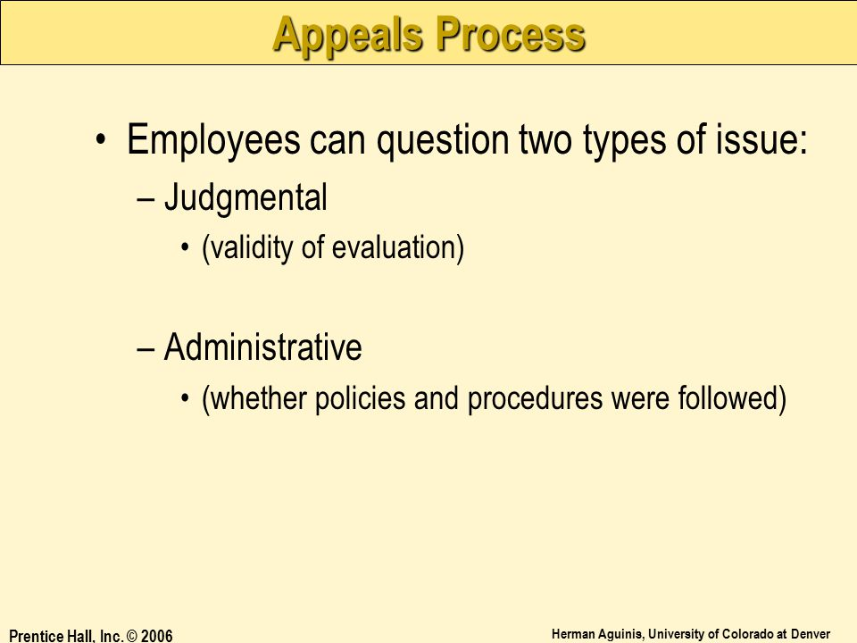 Appeals Process Employees can question two types of issue: Judgmental