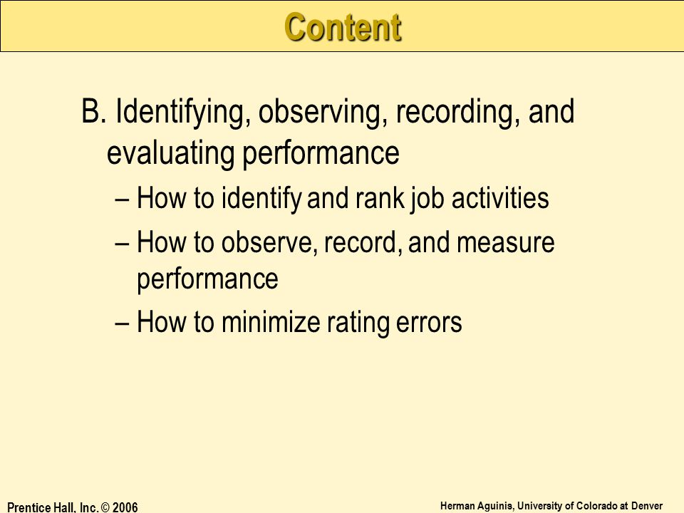 Content B. Identifying, observing, recording, and evaluating performance. How to identify and rank job activities.