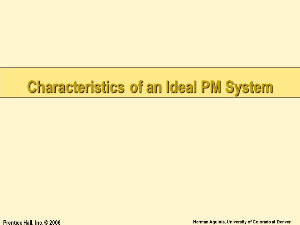 Characteristics of an Ideal PM System