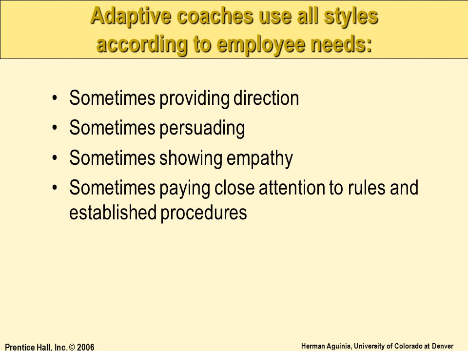 Adaptive coaches use all styles according to employee needs: