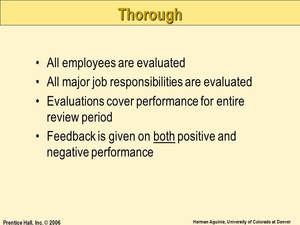 Thorough All employees are evaluated