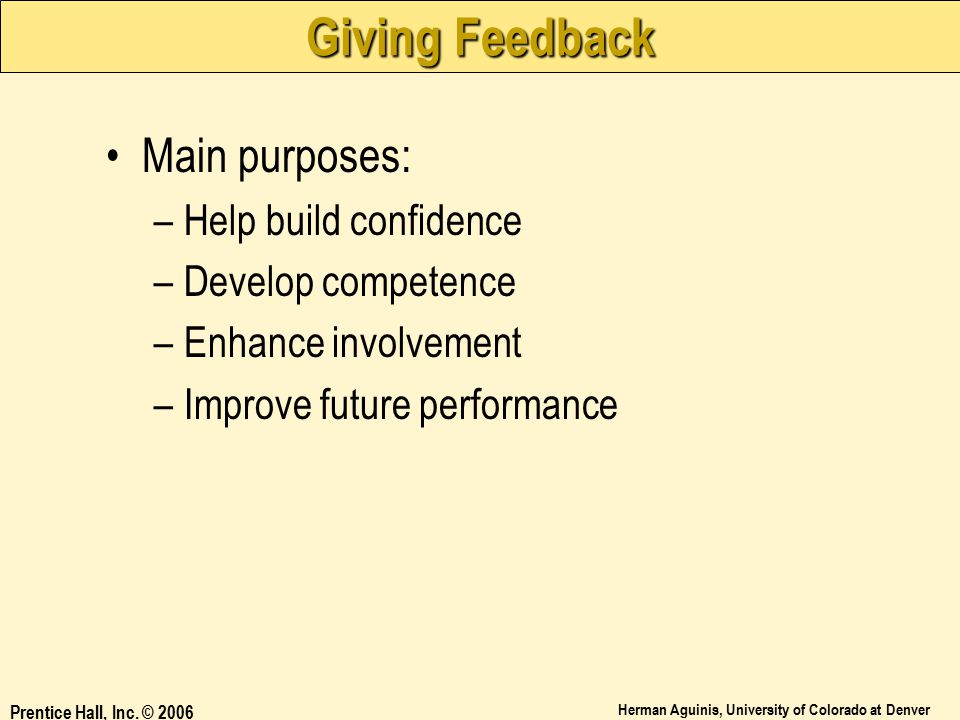 Giving Feedback Main purposes: Help build confidence