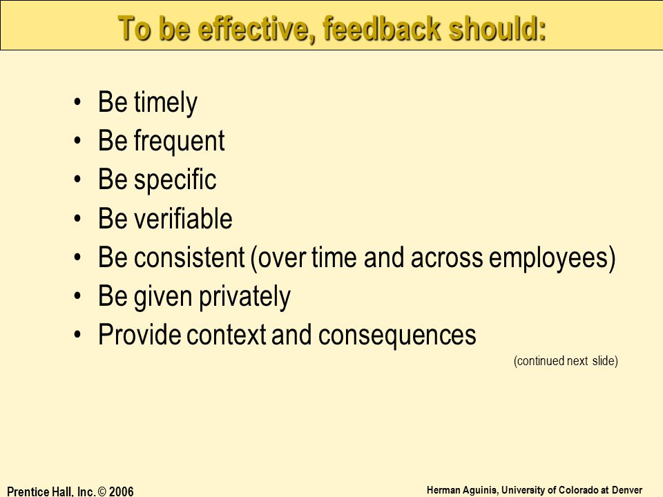 To be effective, feedback should: