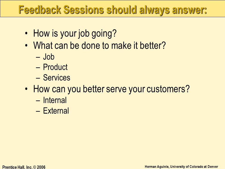 Feedback Sessions should always answer: