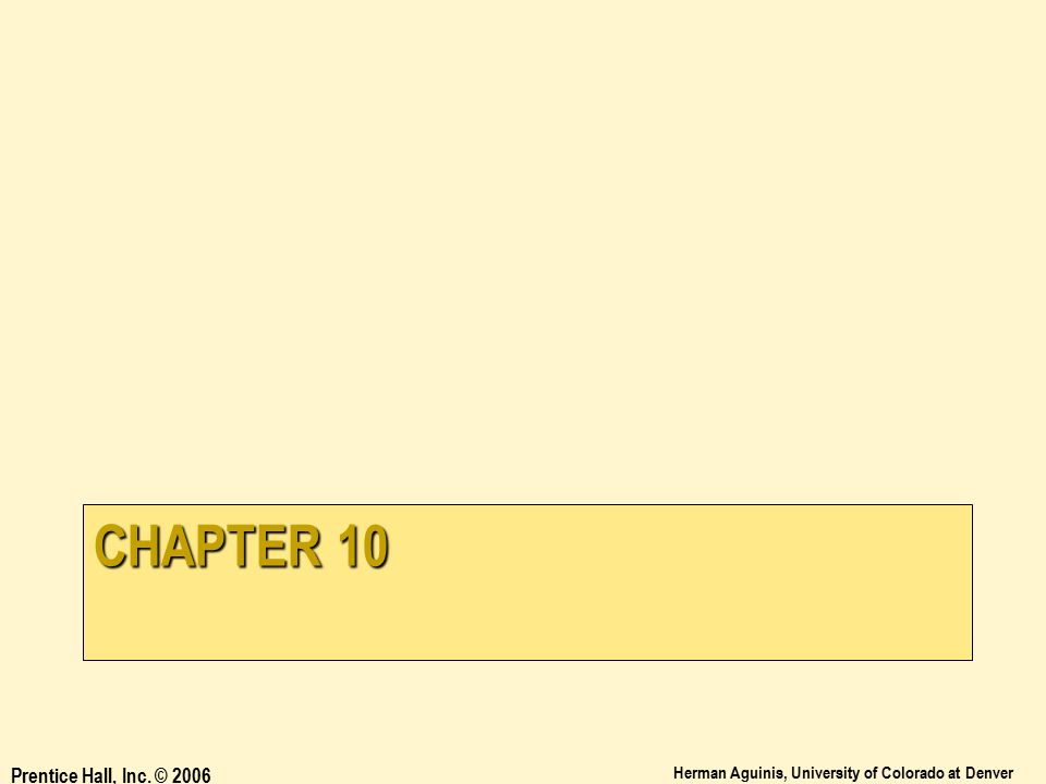 Chapter 10 Prentice Hall, Inc. © 2006