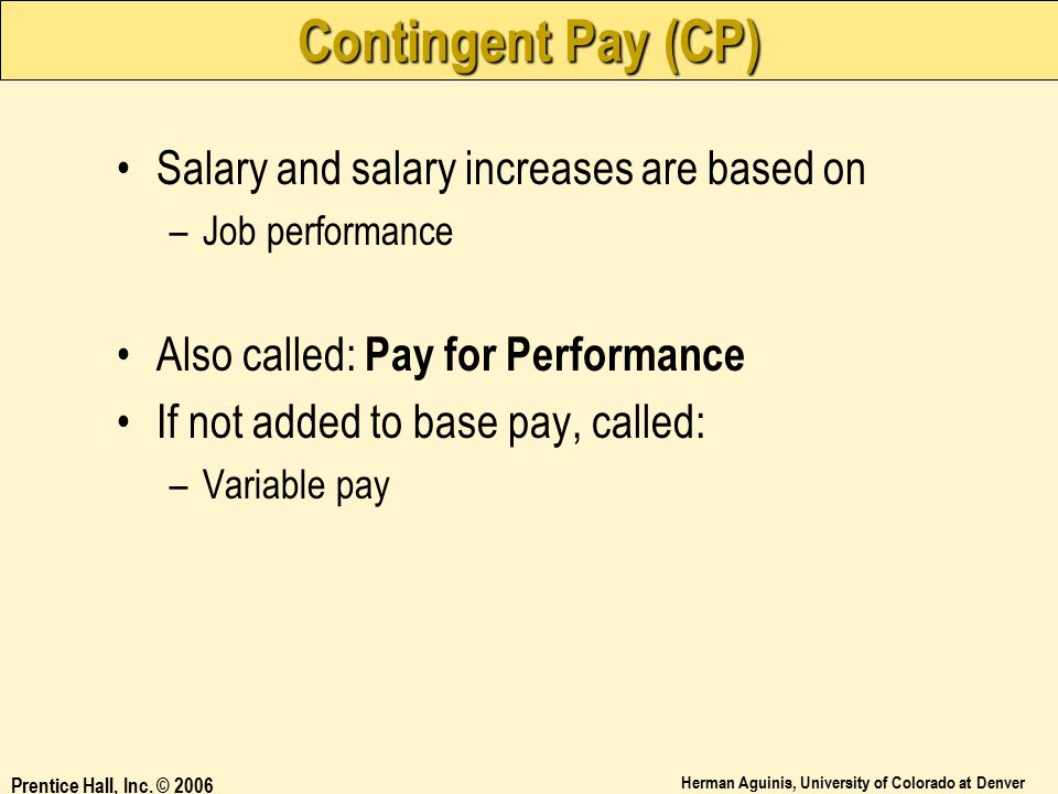Contingent Pay (CP) Salary and salary increases are based on
