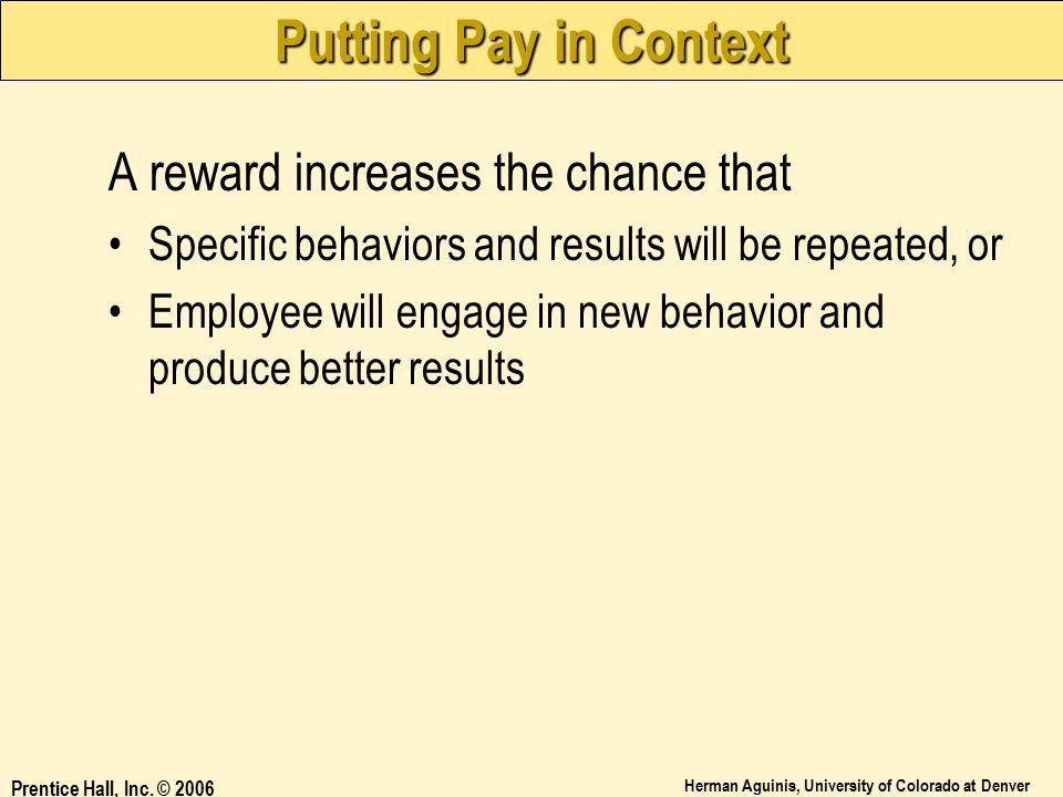 Putting Pay in Context A reward increases the chance that