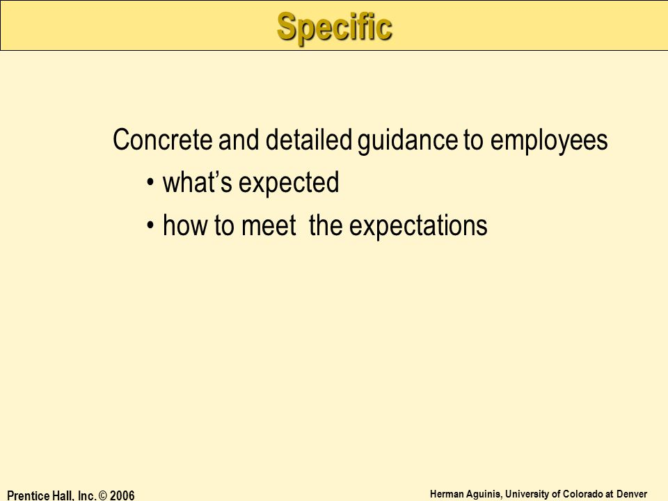 Specific Concrete and detailed guidance to employees what's expected