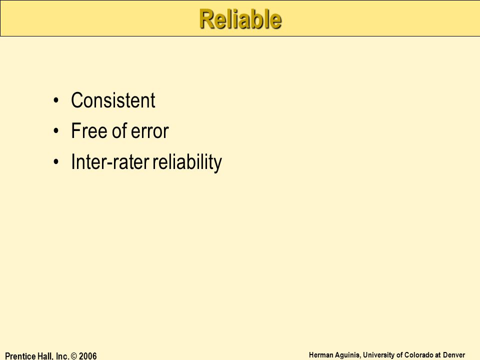 Reliable Consistent Free of error Inter-rater reliability