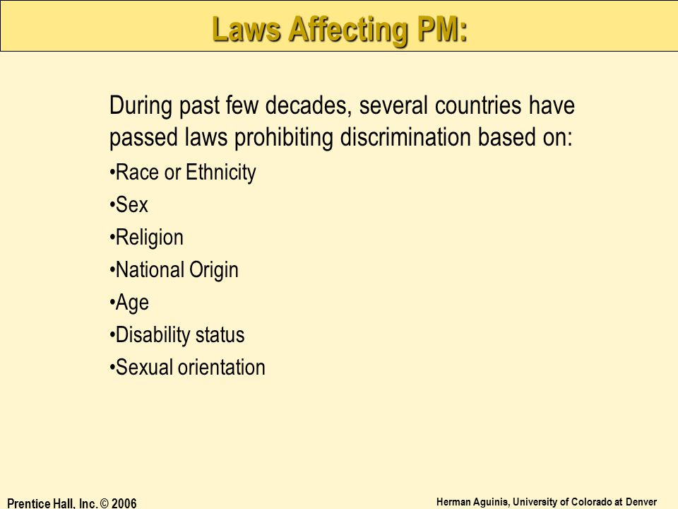 Laws Affecting PM: During past few decades, several countries have passed laws prohibiting discrimination based on: