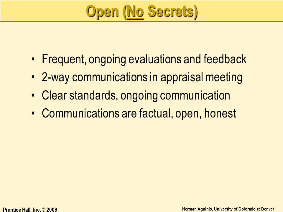 Open (No Secrets) Frequent, ongoing evaluations and feedback