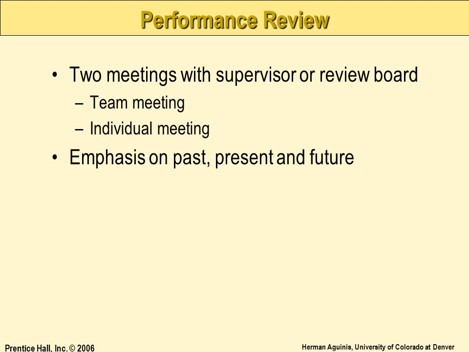 Performance Review Two meetings with supervisor or review board