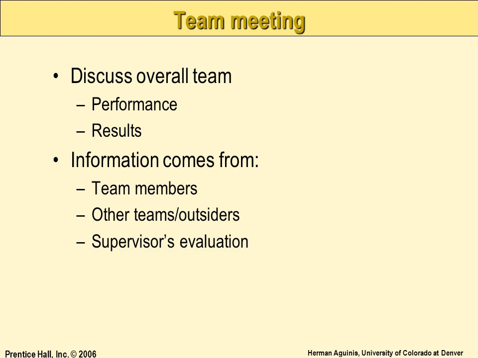 Team meeting Discuss overall team Information comes from: Performance