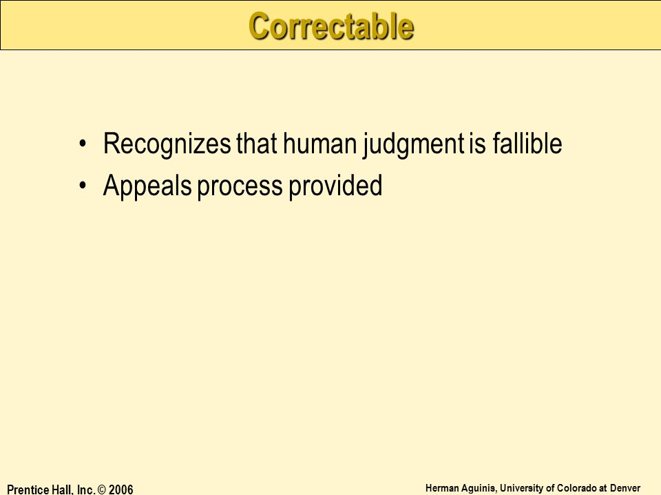 Correctable Recognizes that human judgment is fallible