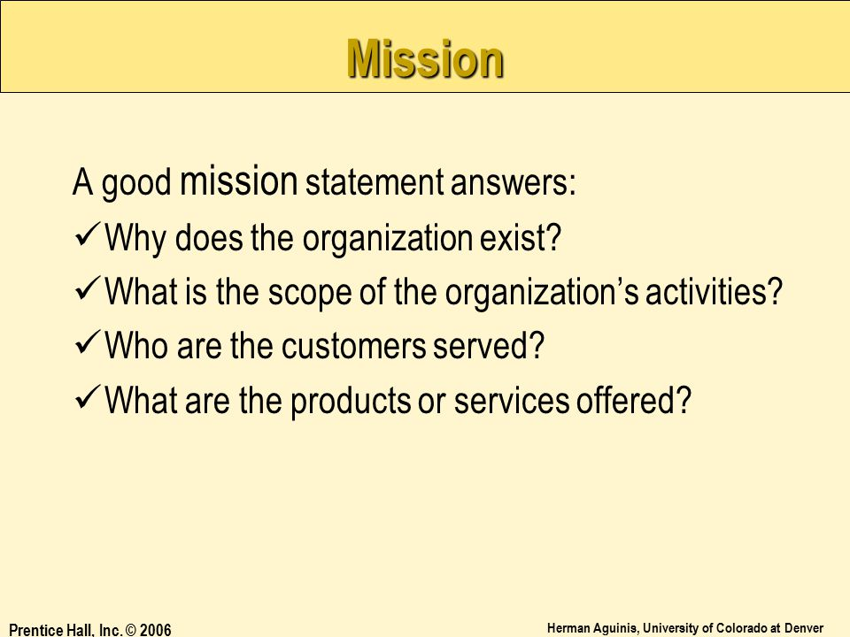 Mission A good mission statement answers: