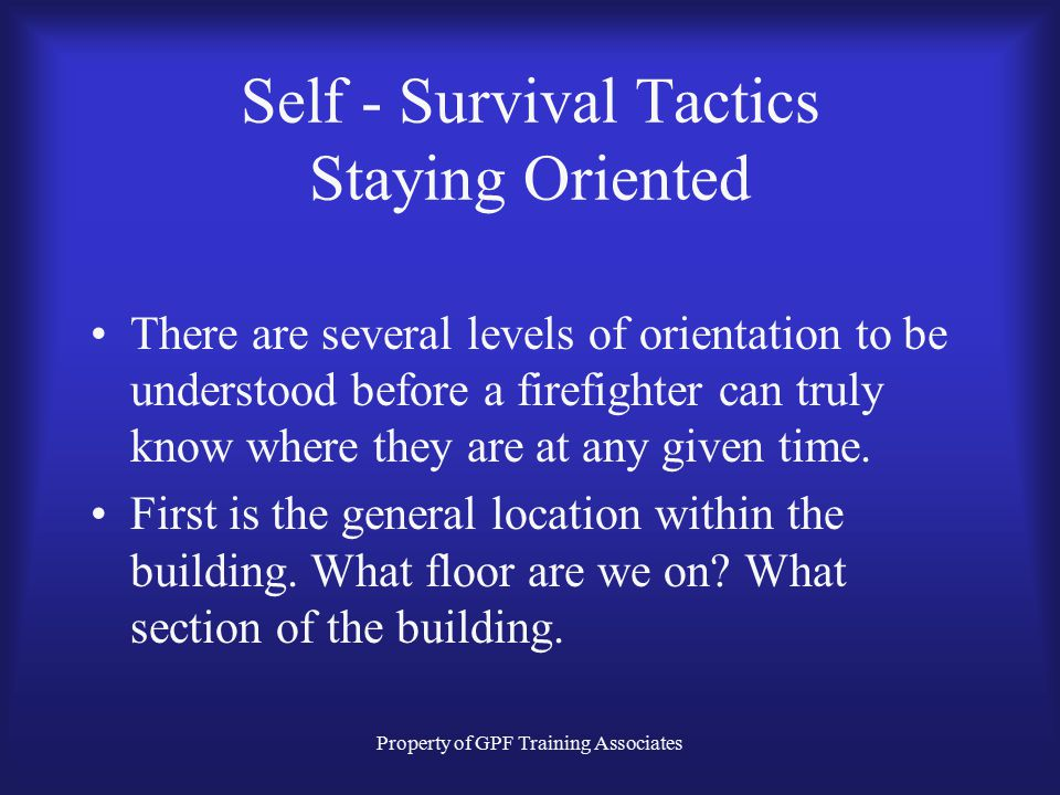 Self - Survival Tactics Staying Oriented
