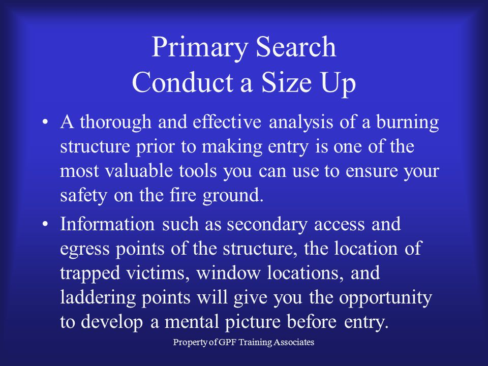 Primary Search Conduct a Size Up