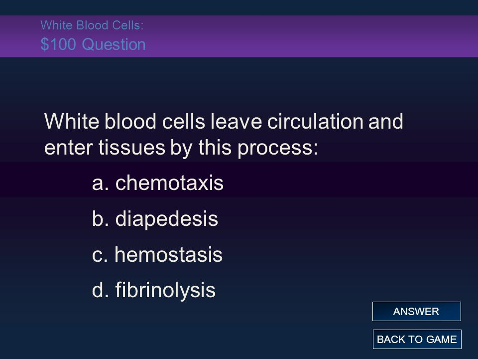 White Blood Cells: $100 Question
