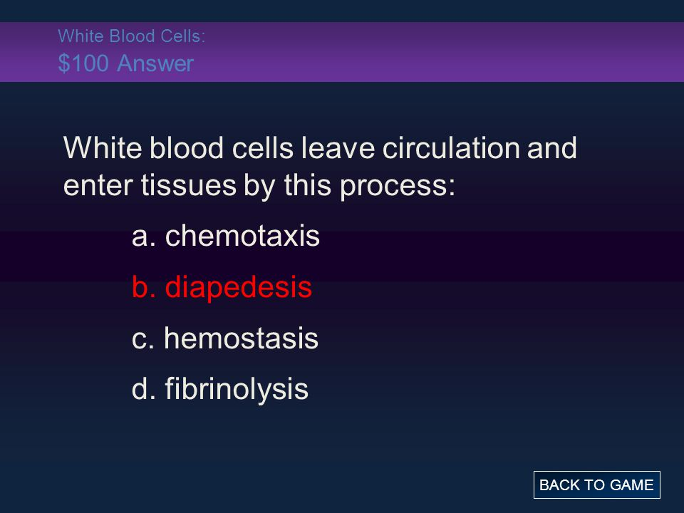 White Blood Cells: $100 Answer