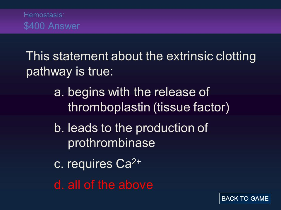 This statement about the extrinsic clotting pathway is true: