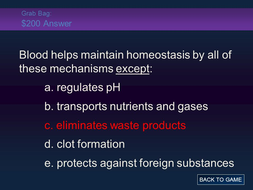 Blood helps maintain homeostasis by all of these mechanisms except: