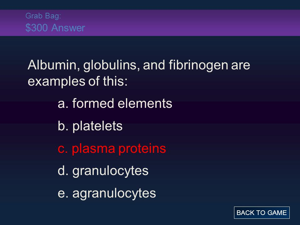 Albumin, globulins, and fibrinogen are examples of this: