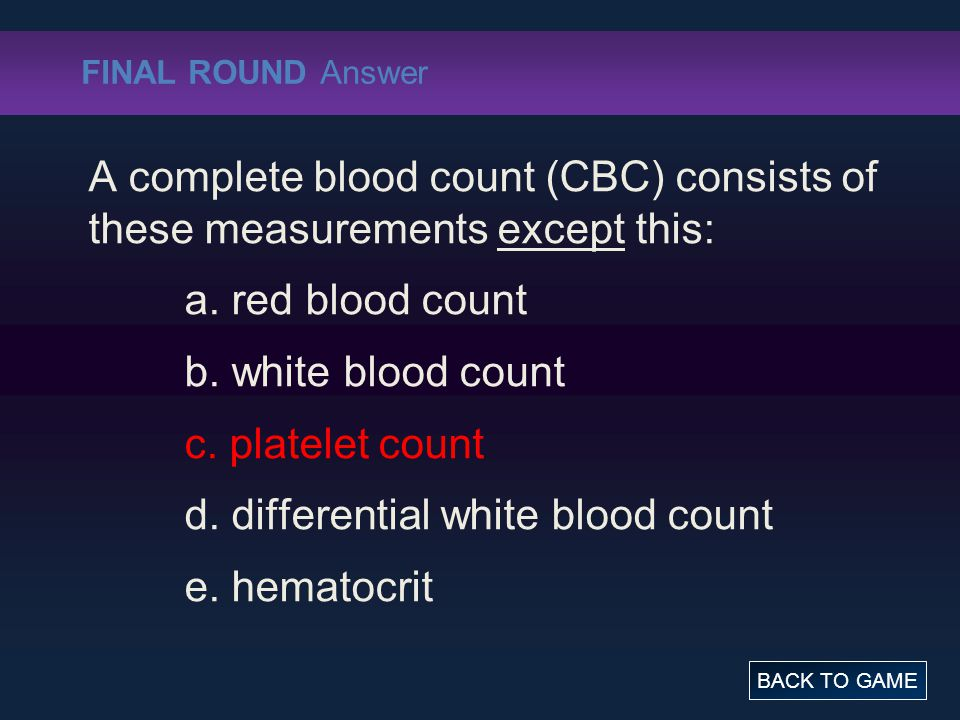 d. differential white blood count e. hematocrit