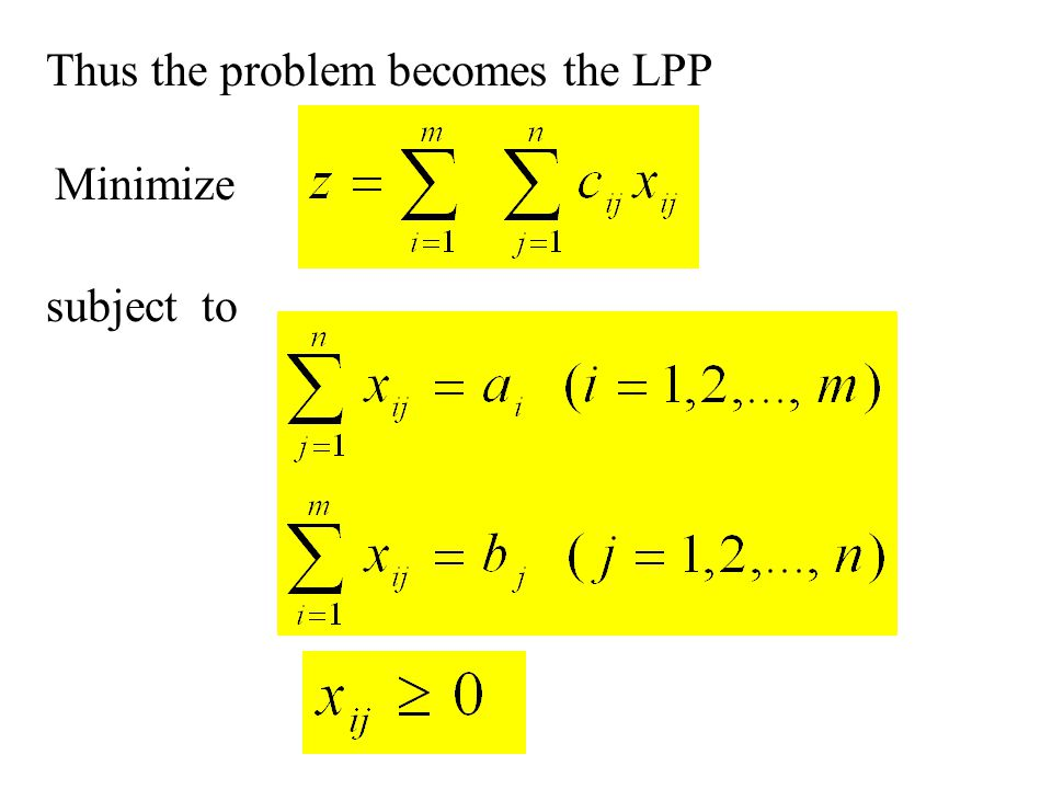 Thus the problem becomes the LPP