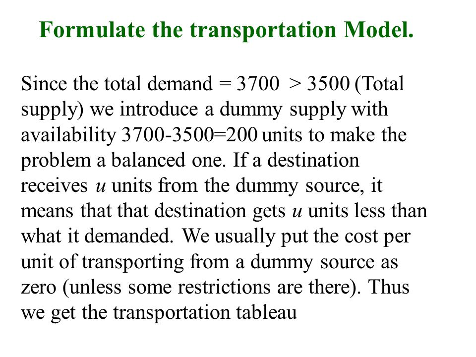 Formulate the transportation Model.