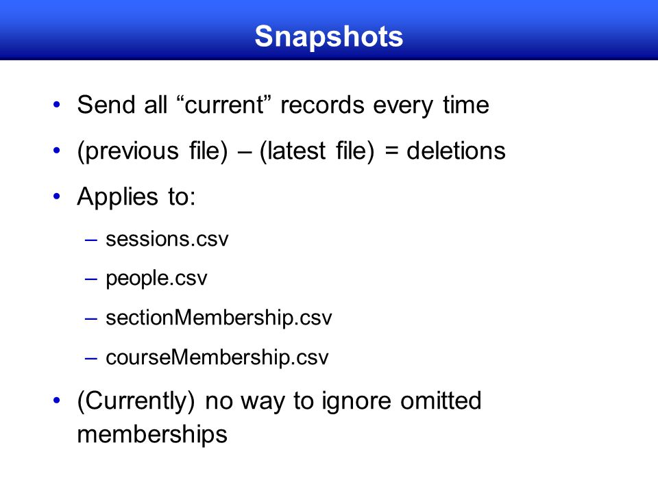 Snapshots Send all current records every time