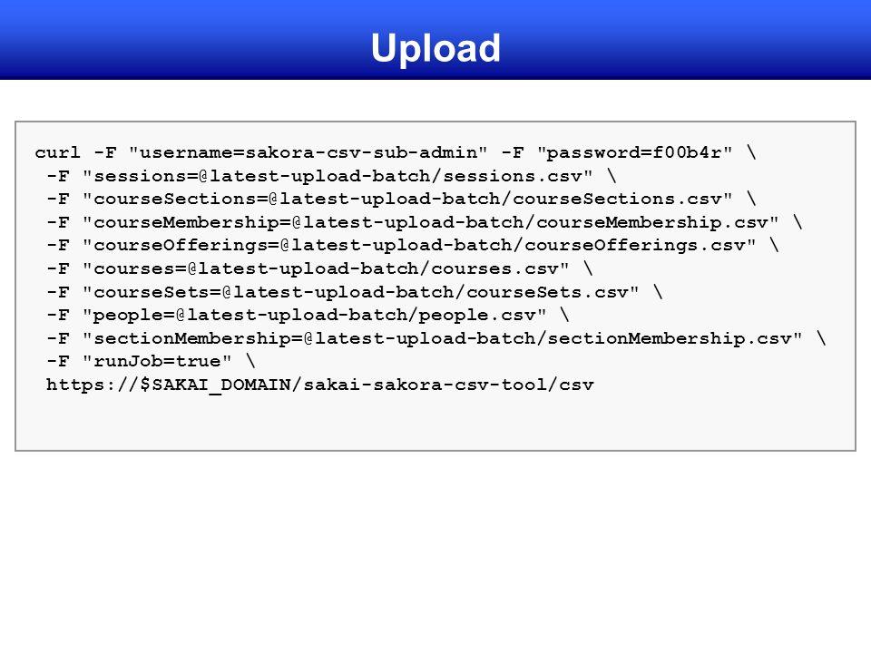 Upload curl -F username=sakora-csv-sub-admin -F password=f00b4r \