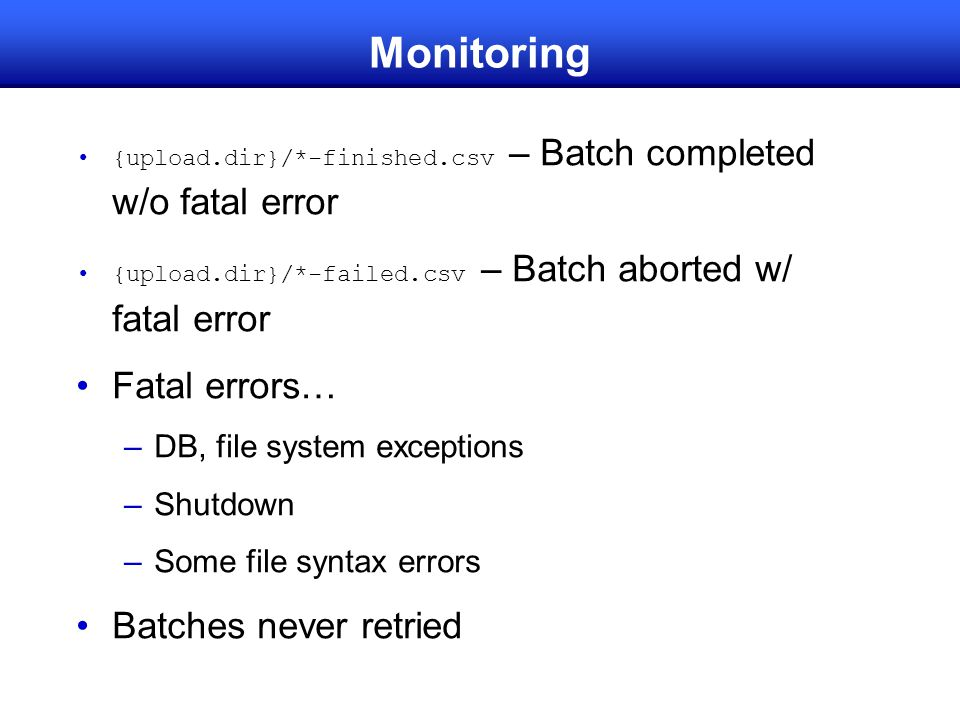 Monitoring Fatal errors… Batches never retried