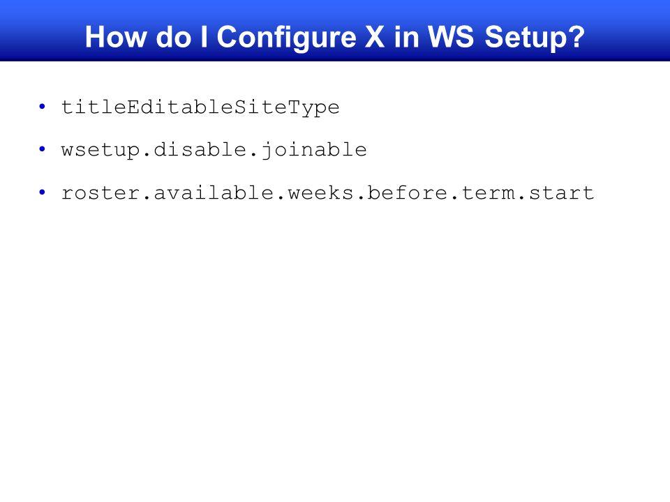 How do I Configure X in WS Setup