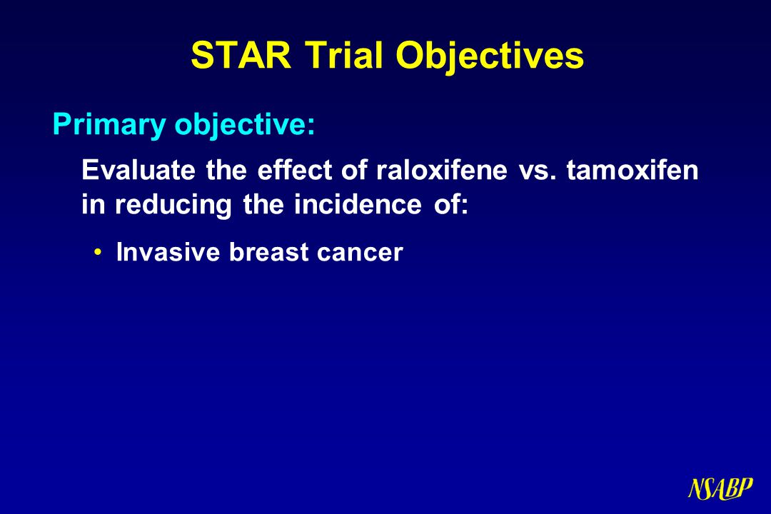 STAR Trial Objectives Primary objective: