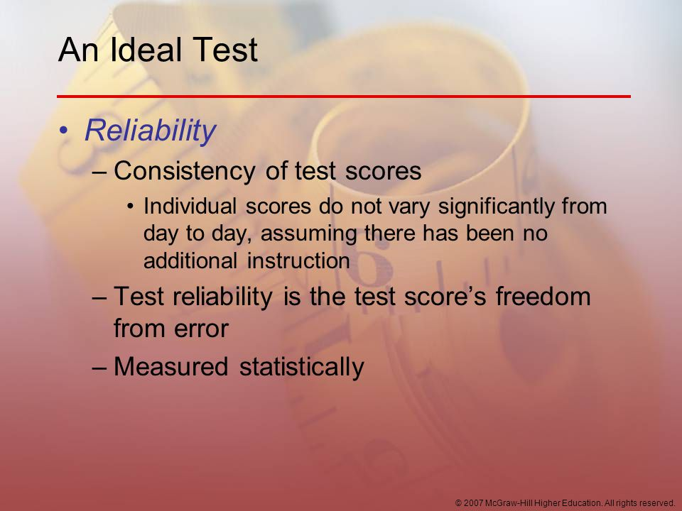 An Ideal Test Reliability Consistency of test scores